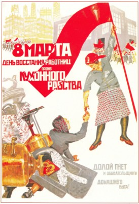 "A 1932 Soviet poster dedicated to Working Women's Day. The text reads: ""8th of March is the day of rebellion of the working women against kitchen slavery"" and ""Down with the oppression and narrow-mindedness of household work!"". (Photo from Wikipedia)"
