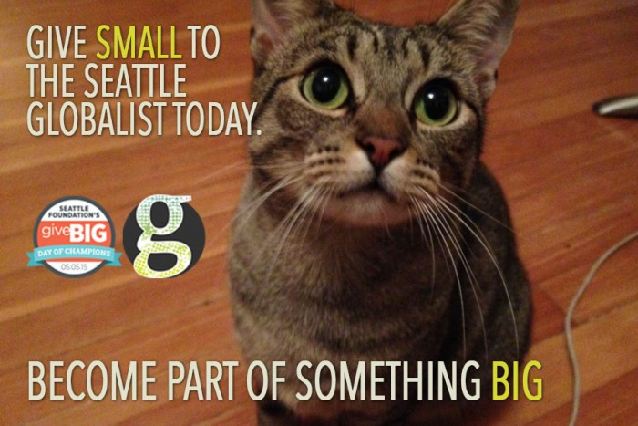 Give SMALL to the Seattle Globalist today: http://bit.ly/givesmall2015